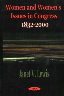 Women and Women's Issues in Congress, 1832-2000