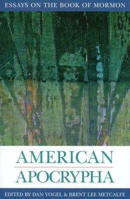American Apocrypha: Essays on the Book of Mormon