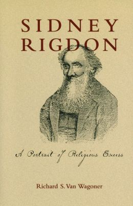 Sidney Rigdon: A Portrait of Religious Excess