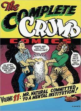 The Complete Crumb Comics Volume 11: Mr. Natural Commited to a Mental Institution