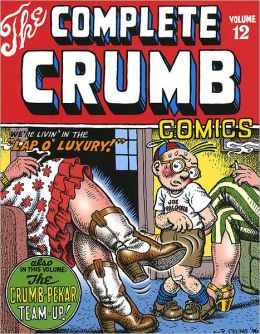 The Complete Crumb Comics: We're Livin' in the Lap of Luxury