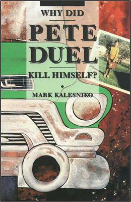 Why Did Pete Duel Kill Himself?