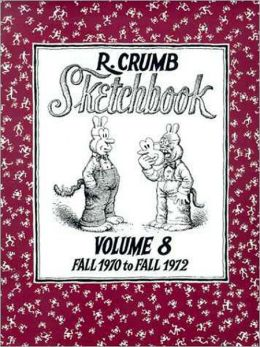 R. Crumb Sketchbook from Early 1971 to Mid 1972