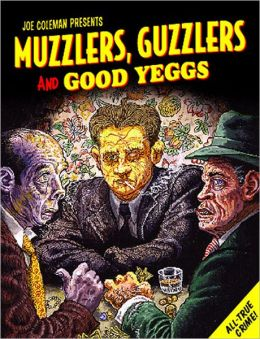 Muzzlers, Guzzlers, and Good Yeggs