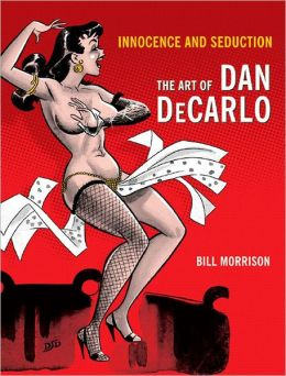Innocence and Seduction: The Art of Dan DeCarlo