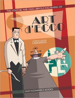 Louche and Insalubrious Escapades of Art D'Ecco