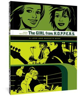 Girl From Hoppers: The Second Volume of ''Locas'' Stories from Love & Rockets