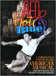Red, Hot and Blue: A Smithsonian Salute to the American Musical