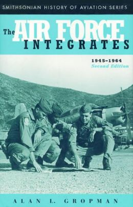 The Air Force Integrates, 1945-1964, Second Edition
