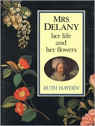 Mrs. Delaney: Her Life and Her Flowers