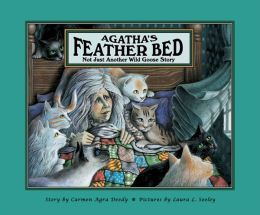 Agatha's Feather Bed: Not Just Another Wild Goose Story