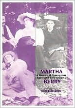 Martha Berry: A Woman of Courageous Spirit and Bold Dreams
