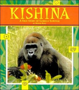Kishina: A True Story of Gorilla Survival