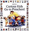 Curious Kids Go to Preschool: Another Big Book of Words