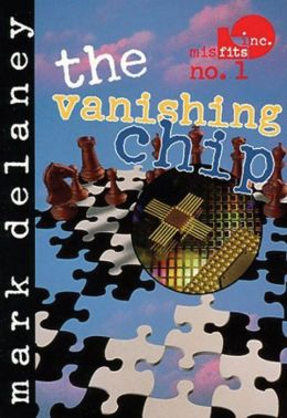 Vanishing Chip (Misfits, Inc. Series #1)