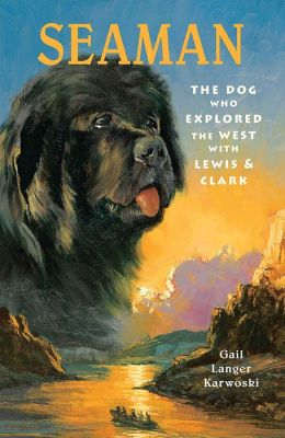 SeaMan: The Dog Who Explored the West with Lewis and Clark