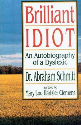 Brilliant Idiot: An Autobiography of a Dyslexic