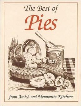 Best of Pies: From Amish and Mennonite Kitchens (Miniature Cookbook Collection)