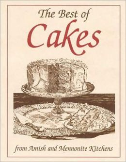 Best of Cakes: From Amish and Mennonite Kitchens (Miniature Cookbook Collection)
