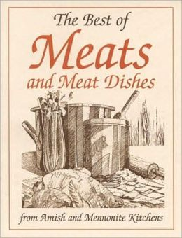 Best of Meats: From Amish and Mennonite Kitchens (Miniature Cookbook Collection)