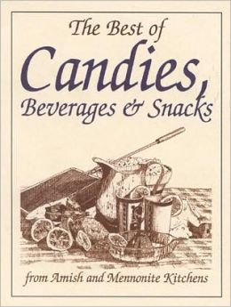 Best of Candies: From Amish and Mennonite Kitchens (Miniature Cookbook Collection)
