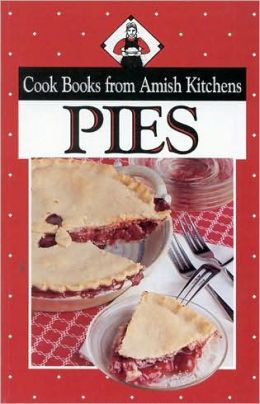 Pies: Cook Books from Amish Kitchens