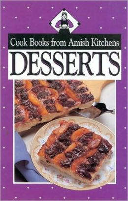 Desserts: Cook Books from Amish Kitchens