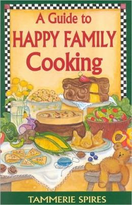 Guide to Happy Family Cooking