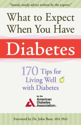 What to Expect When You Have Diabetes: 150 Tips for Living Well with Diabetes