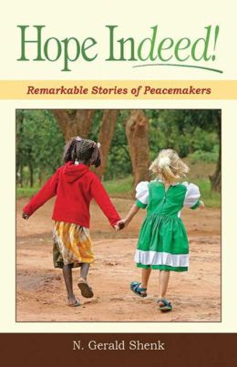 Hope Indeed!: Remarkable Stories of Peacemakers