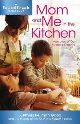Mom and Me in the Kitchen: Memories of Our Mother's Kitchen