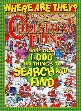 Christmas Fun: More Than 1,000 Fun Things To Search and Find (Where Are They Series)