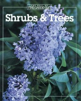 Shrubs and Trees (Best of Fine Gardening Series)