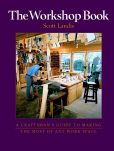 Book Cover Image. Title: The Workshop Book:  A Craftsman's Guide to Making the Most of Any Work Space, Author: Scott Landis
