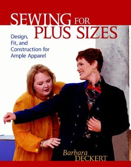 Sewing for Plus Sizes: Design, Fit, and Construction for Ample Apparel