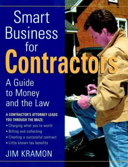 Smart Business for Contractors: A Guide to Money and the Law (For Pros, by Pros Series)