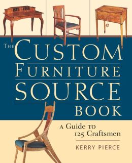 The Custom Furniture SourceBook: A Guide to 125 Craftsmen