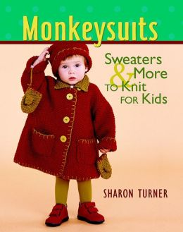 Monkeysuits: Sweaters and More to Knit for Kids
