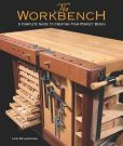 Book Cover Image. Title: Workbench:  A Complete Guide to Creating Your Perfect Bench, Author: Lon Schleining