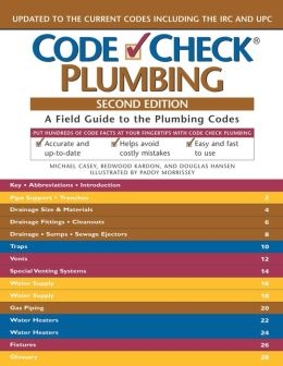 Code Check Plumbing: A Field Guide to the Plumbing Codes