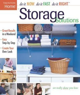 Storage Solutions (Do It Now/Do It Fast/Do it Right Series)