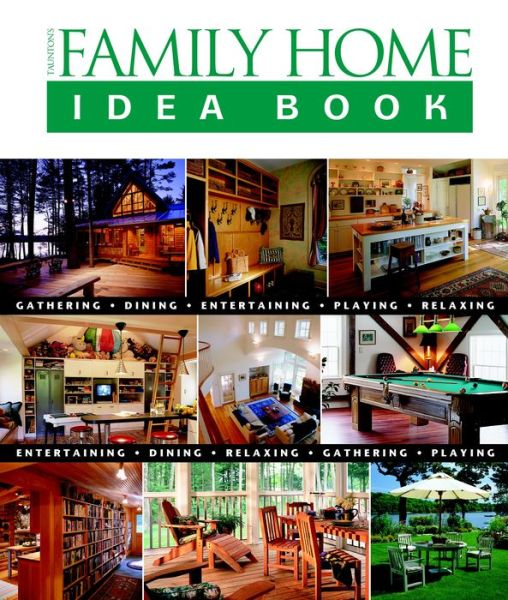 Taunton's Family Home Idea Book