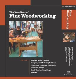 The New Best of Fine Woodworking Set: Volume 1: Working with Routers: Designing & Building Cabinets: Designing Furniture: Traditional Finishing Techniques: Small Woodworking Shops: Building Small Projects