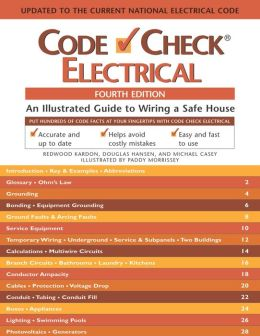 Code Check Electrical Fourth Edition: A Field Guide to Wirinng a Safe House