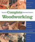 Book Cover Image. Title: Taunton's Complete Illustrated Guide to Woodworking, Author: Lonnie Bird