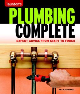 Plumbing Complete: Expert Advice from Start to Finish