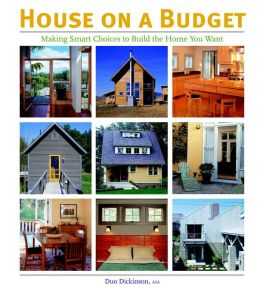 House on a Budget: Making Smart Choices to Build the Home You Want