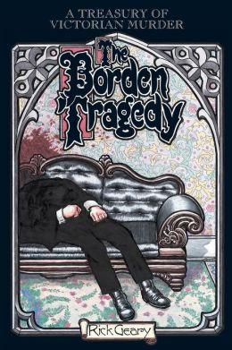 Treasury of Victorian Murder: The Borden Tragedy