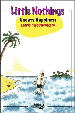 Little Nothings: Uneasy Happiness