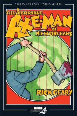 The Terrible Axe-Man of New Orleans: A Treasury of XXth Century Murder